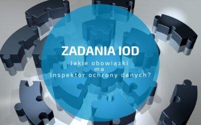 Zadania IOD. Jakie obowiązki ma inspektor ochrony danych?
