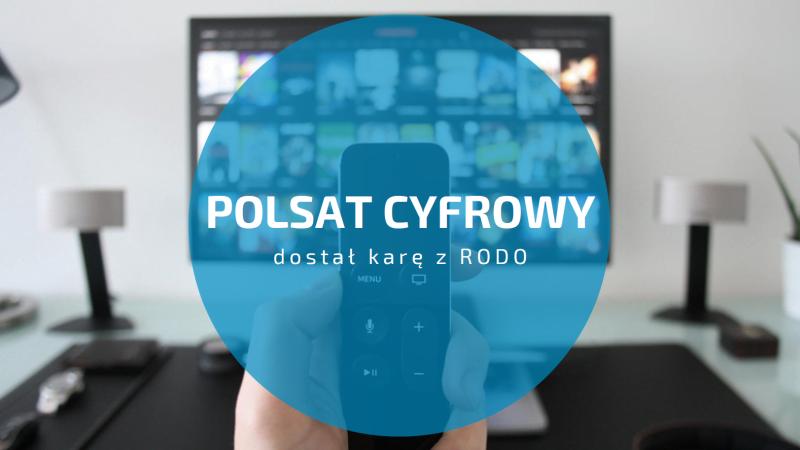Bądź sprytniejszy niż Cyfrowy Polsat – uniknij kary z RODO